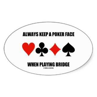 always_keep_a_poker_face_when_playing_bridge_sticker-r79eb1b7e815846869f5e82e05324930d_v9wz7_8byvr_324